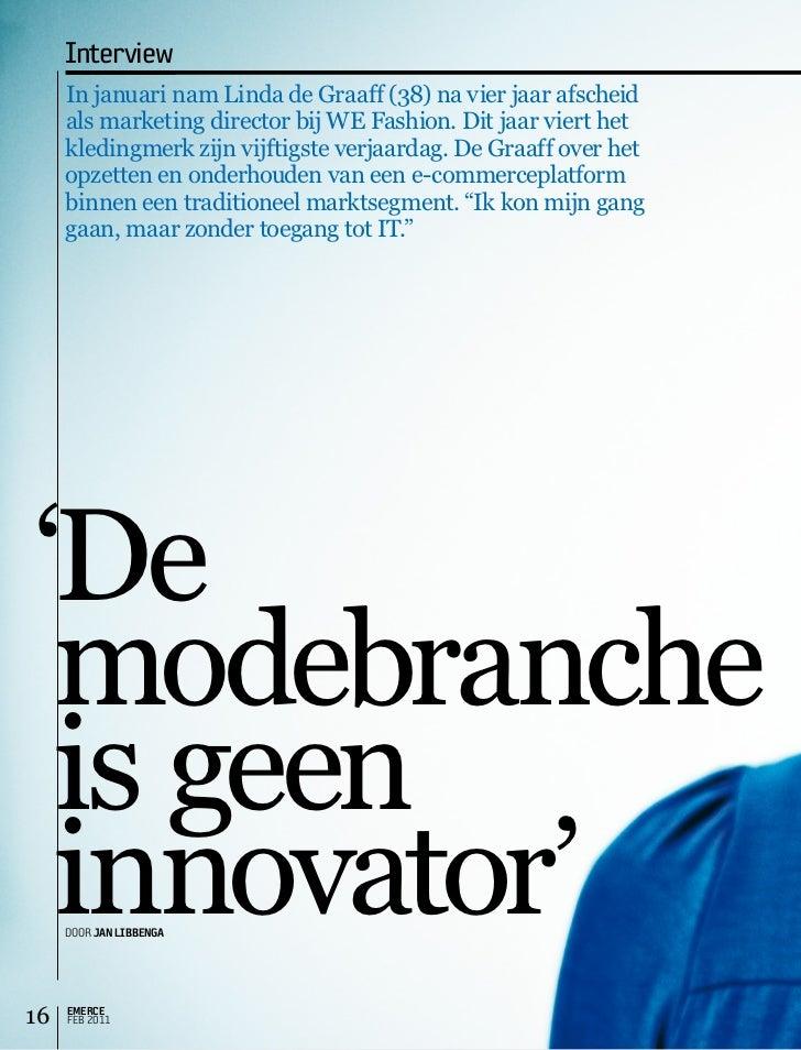 Interview     InjanuarinamLindadeGraaff(38)navierjaarafscheid     alsmarketingdirectorbijWEFashion.Ditjaarvierthet     kle...