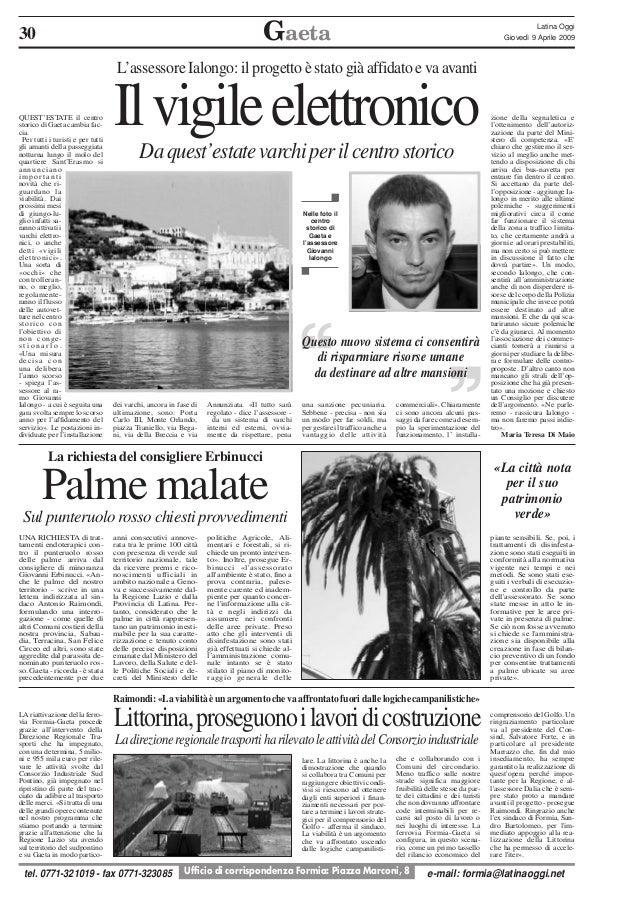 Gaeta  30  Latina Oggi Giovedì 9 Aprile 2009  L'assessore Ialongo: il progetto è stato già affidato e va avanti QUEST'ESTA...