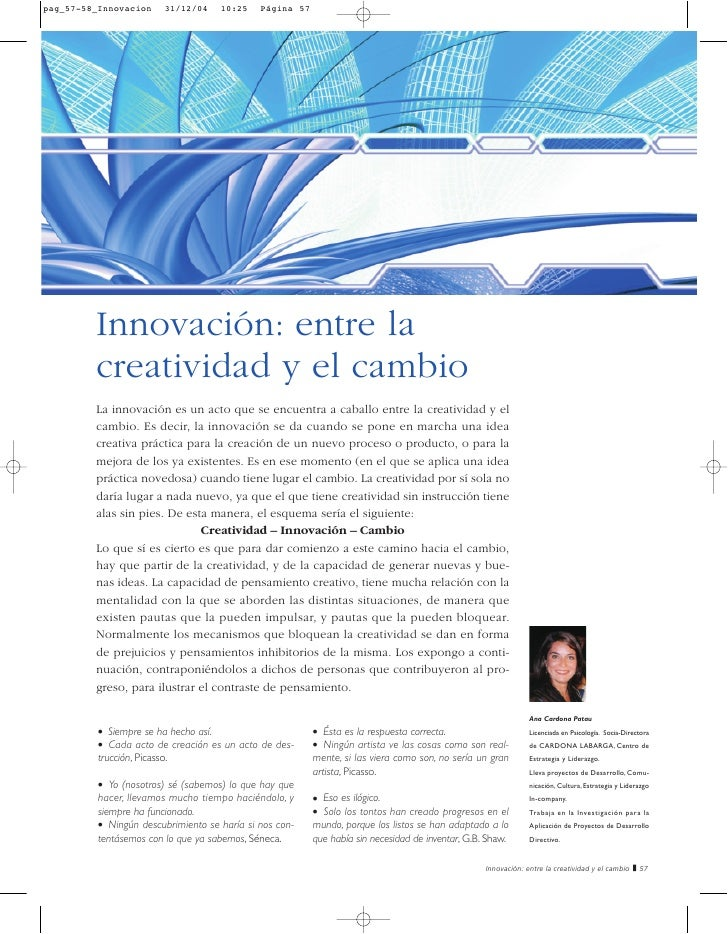 Innovación: entre lacreatividad y el cambioLa innovación es un acto que se encuentra a caballo entre la creatividad y elca...