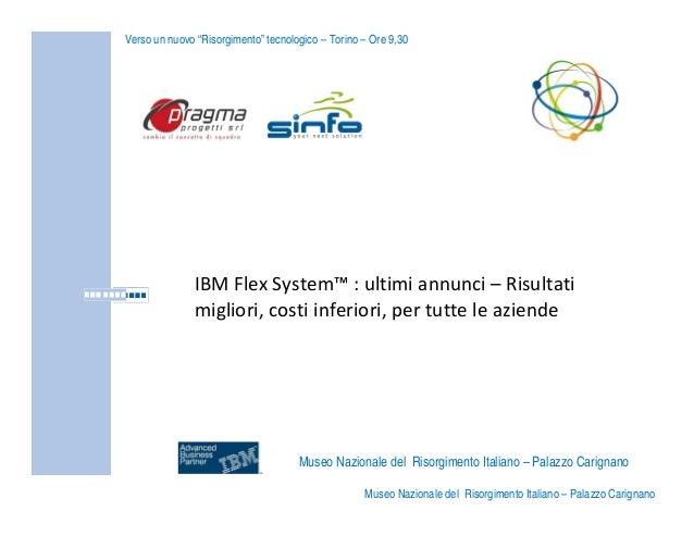 """Verso un nuovo """"Risorgimento"""" tecnologico – Torino – Ore 9,30  IBMFlex System™ :ultimiannunci– Risultati migliori,co..."""