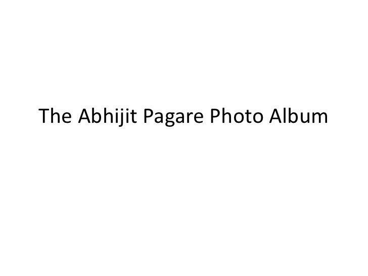 The Abhijit Pagare Photo Album<br />