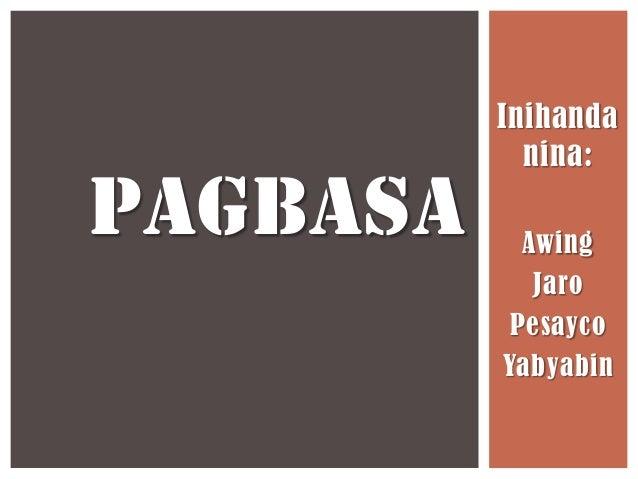 Inihanda nina:  PAGBASA  Awing Jaro Pesayco Yabyabin