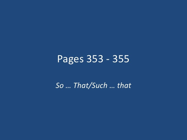 Pages 353 - 355So … That/Such … that