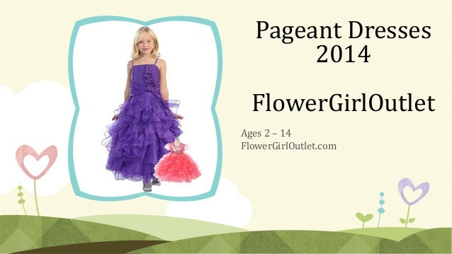 Pageant Dresses 2014  FlowerGirlOutlet Ages 2 – 14 FlowerGirlOutlet.com