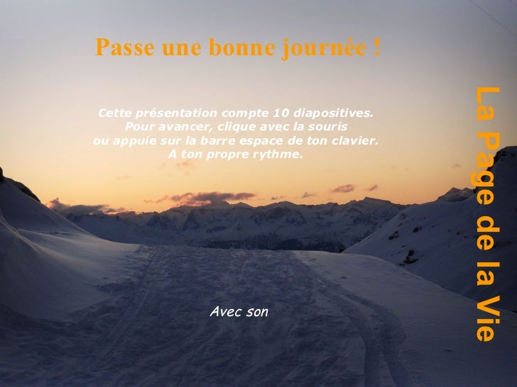 La Page de la Vie Passe   une bonne journée ! Cette présentation compte 10 diapositives.  Pour avancer, clique avec la sou...