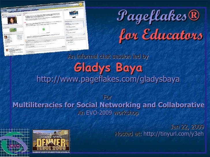 <ul><li>Pageflakes ®   </li></ul><ul><li>for Educators </li></ul><ul><li>An informal chat session led by </li></ul><ul><li...