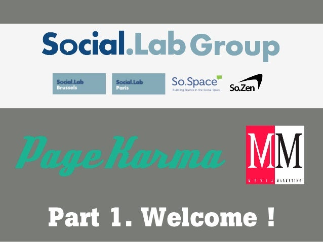 So.Space         Building Brands in the Social SpacePart 1. Welcome !