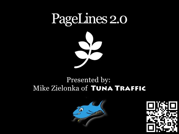 PageLines 2.0          Presented by:Mike Zielonka of Tuna Traffic