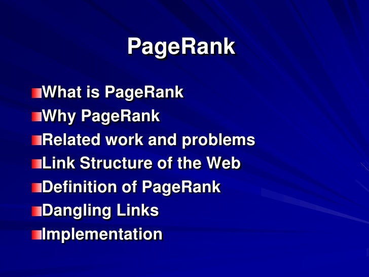 PageRank<br />What is PageRank<br />Why PageRank<br />Related work and problems<br />Link Structure of the Web<br />Defini...