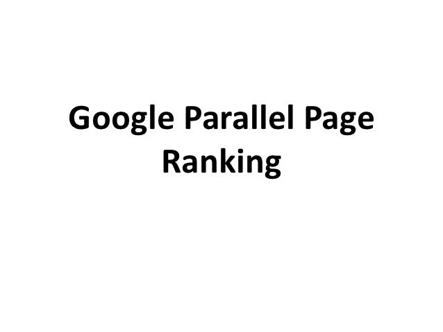Google Parallel Page     Ranking