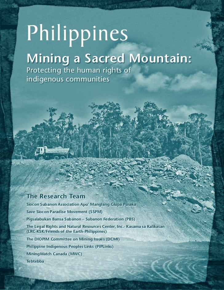 PhilippinesMining a Sacred Mountain:Protecting the human rights ofindigenous communitiesThe Research TeamSiocon Subanon As...