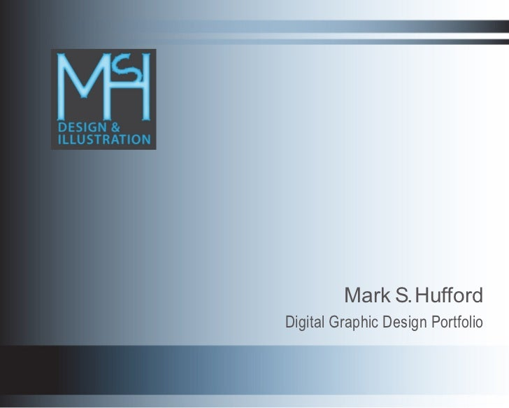 Mark S. HuffordDigital Graphic Design Portfolio