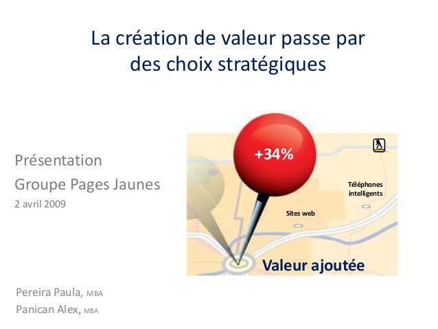 La création de valeur passe par                    des choix stratégiquesPrésentation                     +34%Groupe Pages...