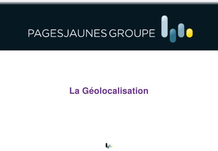 La Géolocalisation<br />