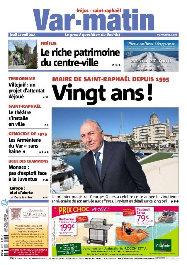 Le grand quotidien du Sud-Est - Publicité/Annonces : 04 93 18 70 00 - Abonnement : www.varmatin.com/abonnement ouRédaction...