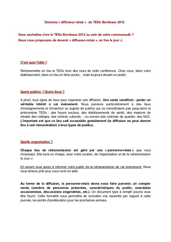 Devenez « diffuseur-relais » du TEDx Bordeaux 2012Vous souhaitez vivre le TEDx Bordeaux 2012 au sein de votre communauté ?...