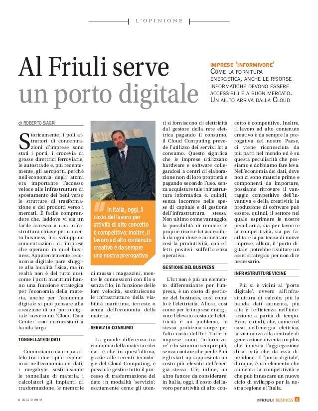 L'OPINIONEAl Friuli serve                                                                            imprese 'informivore'...