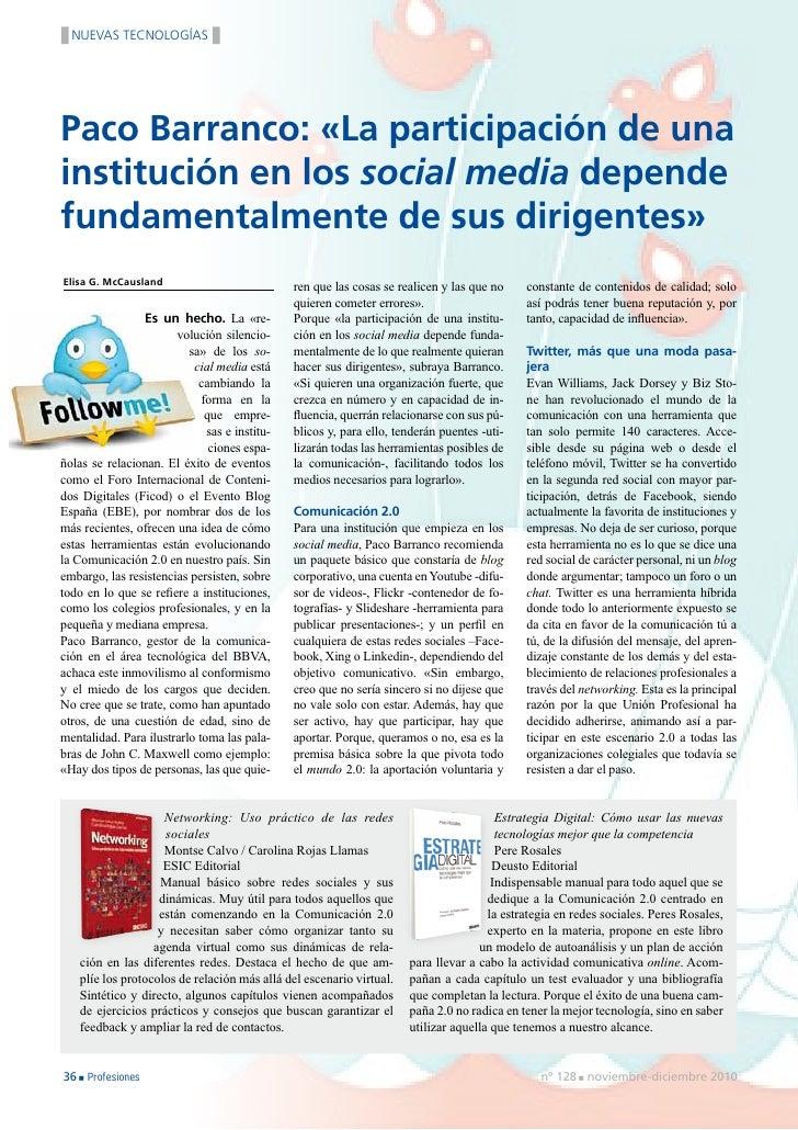 NUEVAS TECNOLOGÍASPaco Barranco: «La participación de unainstitución en los social media dependefundamentalmente de sus di...