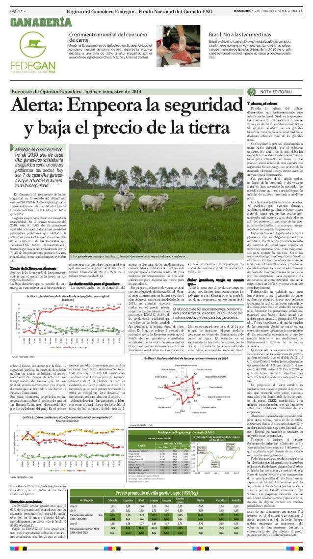 Mientrasenelprimertrimes- tre de 2010 uno de cada diez ganaderos señalaba la inseguridadcomounodelos problemas del sector,...