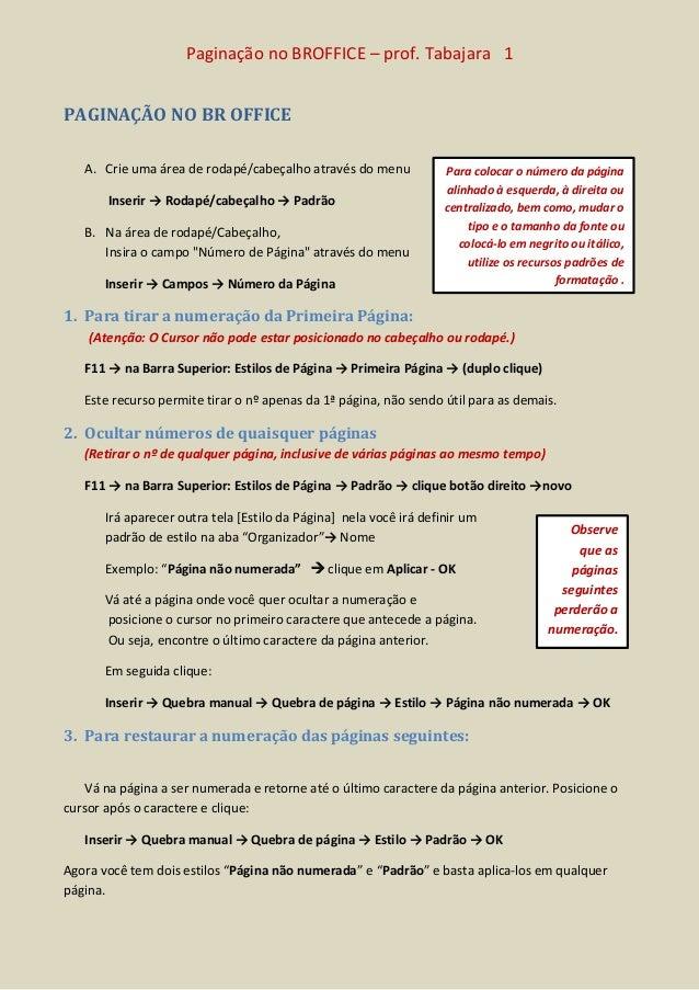 Paginação no BROFFICE – prof. Tabajara 1PAGINAÇÃO NO BR OFFICE   A. Crie uma área de rodapé/cabeçalho através do menu     ...