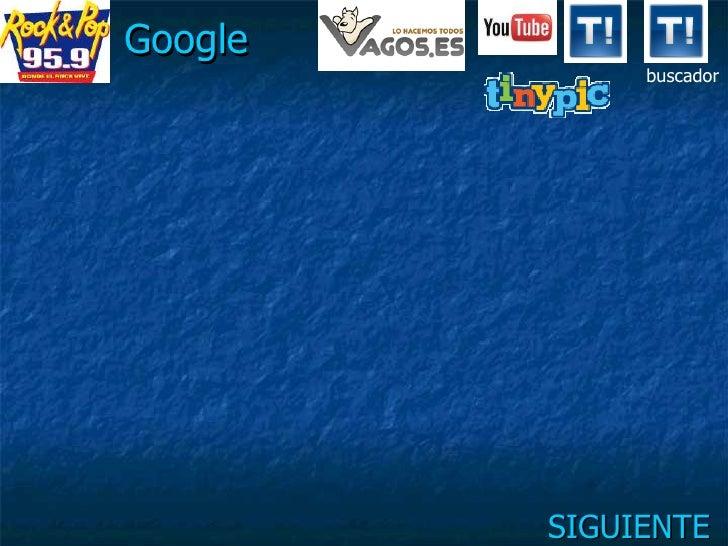 Google               buscador              SIGUIENTE