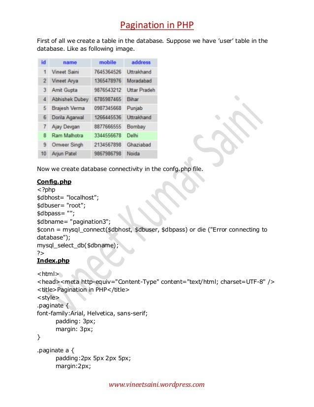 Pagination in PHP First of all we create a table in the database. Suppose we have 'user' table in the database. Like as fo...