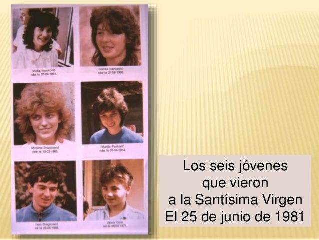 Los seis jóvenes que vieron a la Santísima Virgen El 25 de junio de 1981