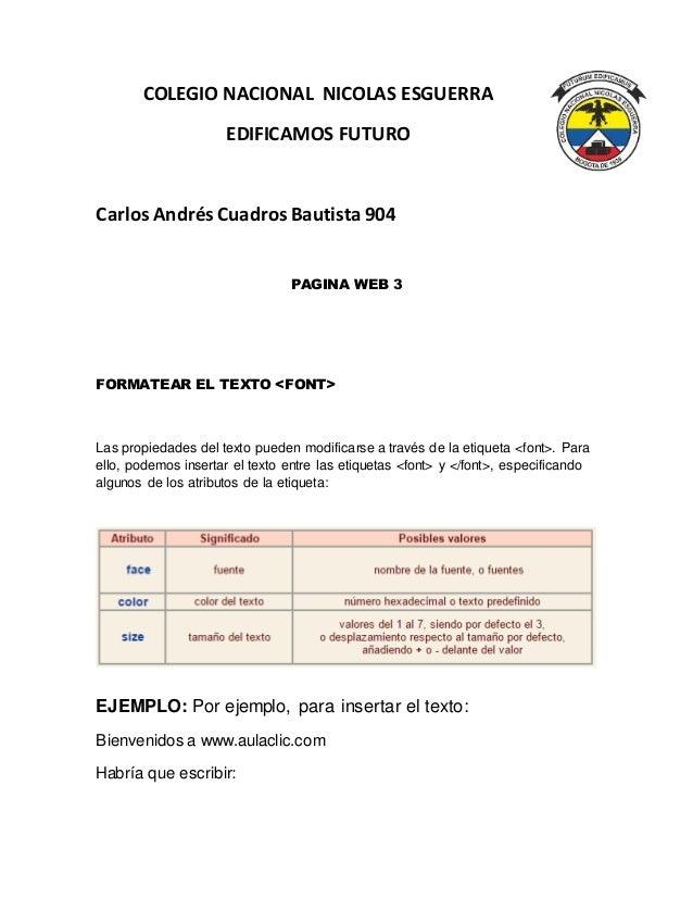 COLEGIO NACIONAL NICOLAS ESGUERRA EDIFICAMOS FUTURO Carlos Andrés Cuadros Bautista 904 PAGINA WEB 3 FORMATEAR EL TEXTO <FO...