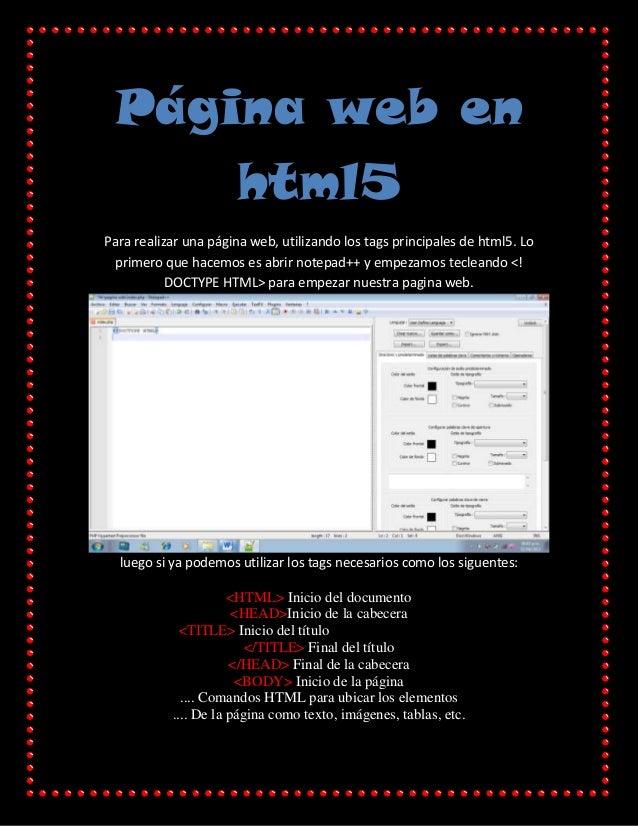 Página web en     html5Para realizar una página web, utilizando los tags principales de html5. Lo primero que hacemos es a...