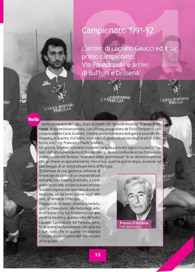 """Pantaleone_MAC:L'uomo in biancorosso 27/10/09 12:11 Pagina 13  Nella  tarda primavera del 1991, dopo la morte del """"preside..."""