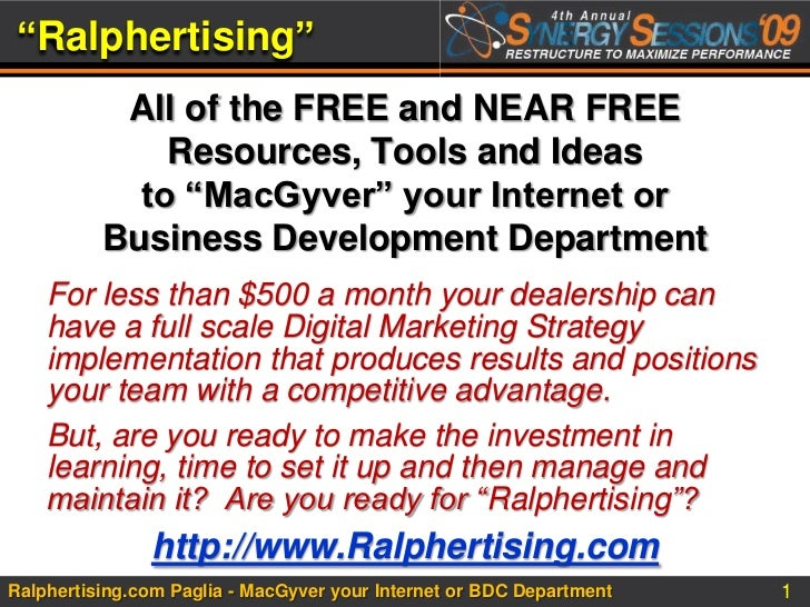 """Ralphertising""<br />All of the FREE and NEAR FREE Resources, Tools and Ideas to ""MacGyver"" your Internet or Business Deve..."
