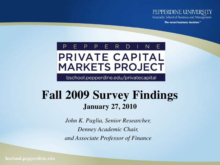 Fall 2009 Survey FindingsJanuary 27, 2010<br />John K. Paglia, Senior Researcher,<br />Denney Academic Chair, <br />and As...