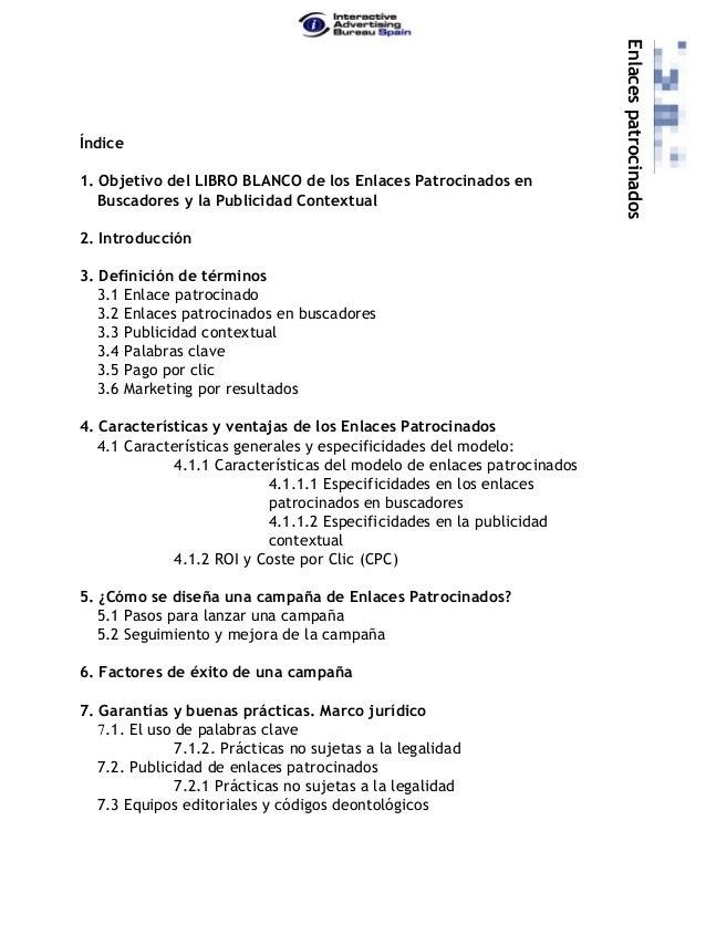 1. Objetivo del LIBRO BLANCO de los Enlaces Patrocinados en Buscadores y la Publicidad Contextual 2. Introducción 3. Defin...