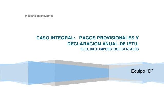 Pagos provisionales y declaración anual de ietu.