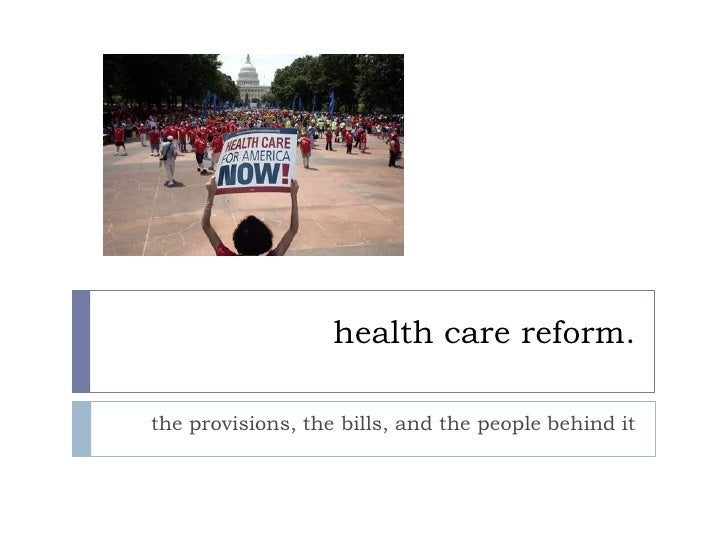 health care reform.<br />the provisions, the bills, and the people behind it<br />