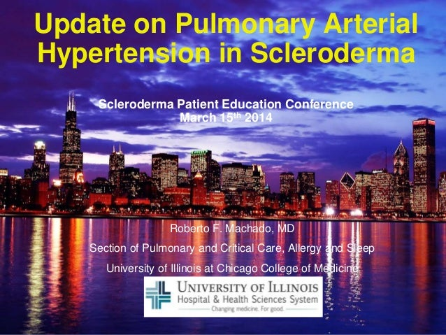 Update on Pulmonary Arterial Hypertension in Scleroderma Scleroderma Patient Education Conference March 15th 2014 Roberto ...