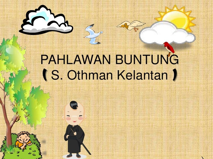 PAHLAWAN BUNTUNG(S. Othman Kelantan )<br />