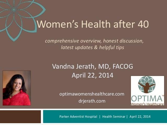 Parker Adventist Hospital | Health Seminar | April 22, 2014 Women's Health after 40 comprehensive overview, honest discuss...