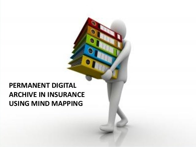 Permanent Digital Archive in Insurance using Mind Mapping