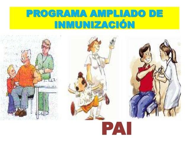 PROGRAMA AMPLIADO DE    INMUNIZACIÓN          PAI