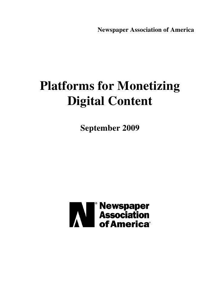 Newspaper Association of America     Platforms for Monetizing      Digital Content       September 2009