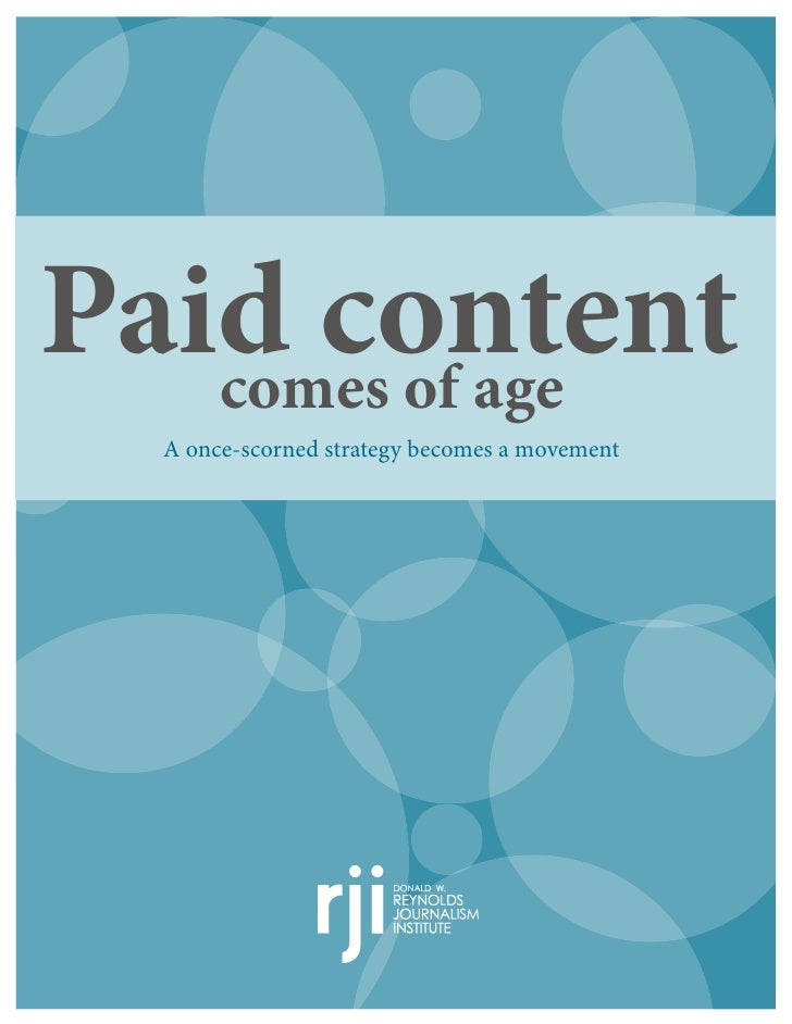 Paid content   comes of age  A once-scorned strategy becomes a movement