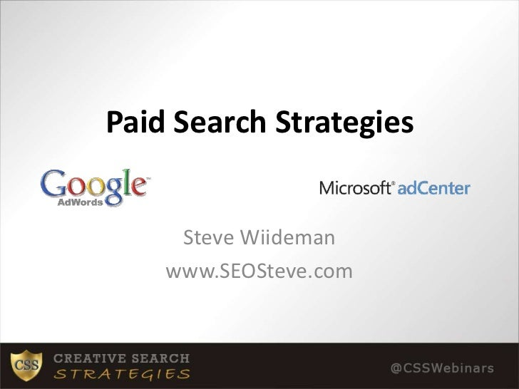 Paid Search Strategies<br />Steve Wiideman<br />www.SEOSteve.com<br />