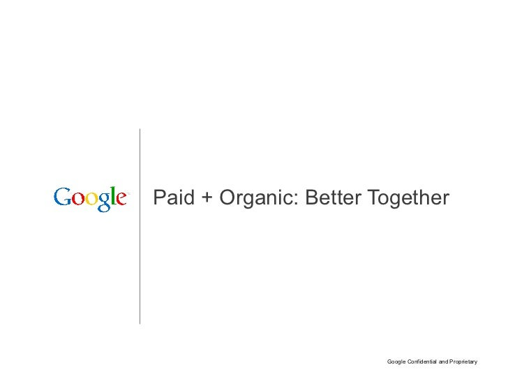 Paid + Organic: Better Together
