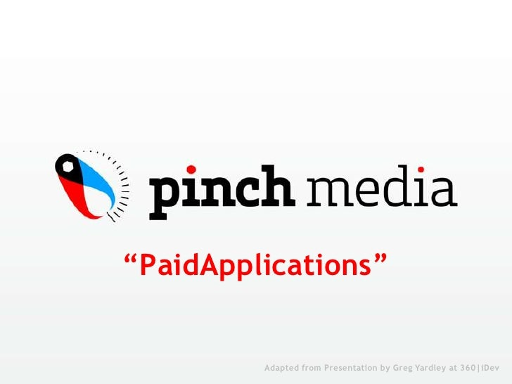 """PaidApplications""<br />Adapted from Presentation by Greg Yardley at 360