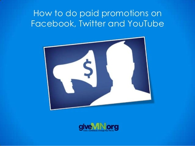 Paid promotions on facebook, twitter & you tube