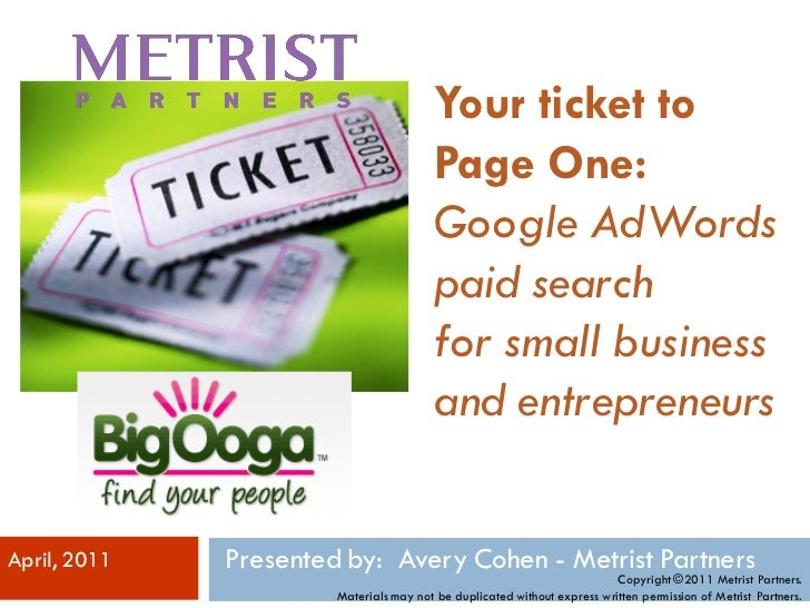 Your ticket to                                         Page One:                                         Google AdWords   ...