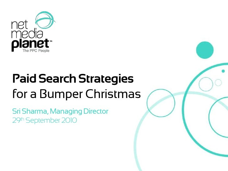 Paid Search Strategies<br />for a Bumper Christmas<br />Sri Sharma, Managing Director<br />29th September 2010<br />