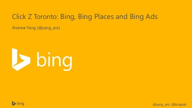 Bing, Bing Places and Bing Ads