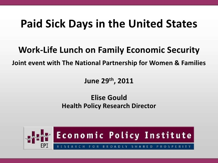 Paid Sick Days in the United States<br />Work-Life Lunch on Family Economic Security<br />Joint event with The National Pa...